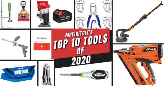 top 10 tools of 2020 mrfixitdiy
